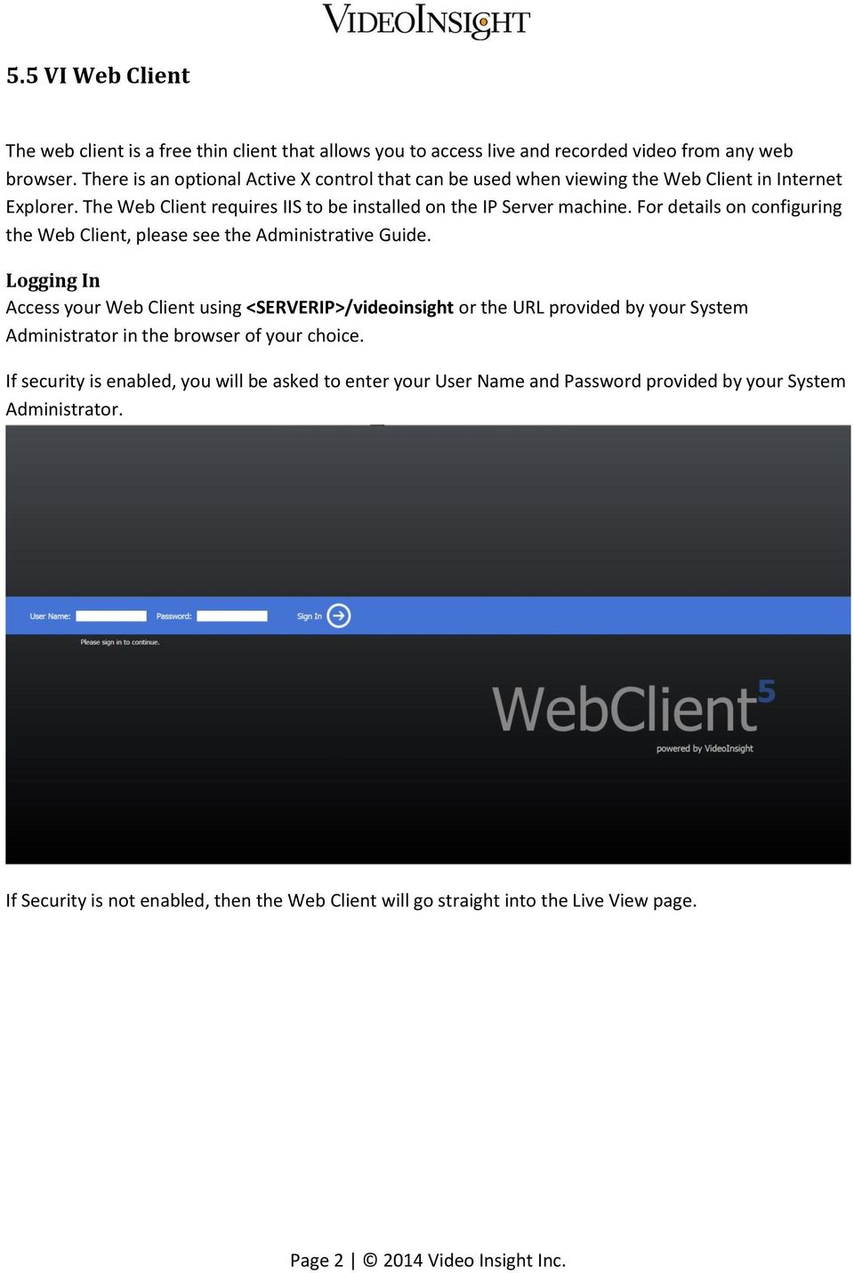 For details on configuring the Web Client, please see the Administrative Guide.