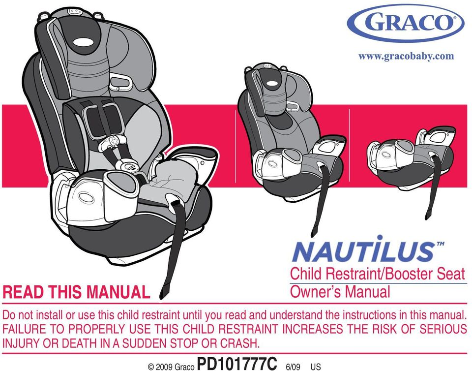 FAILURE TO PROPERLY USE THIS CHILD RESTRAINT INCREASES THE RISK OF SERIOUS