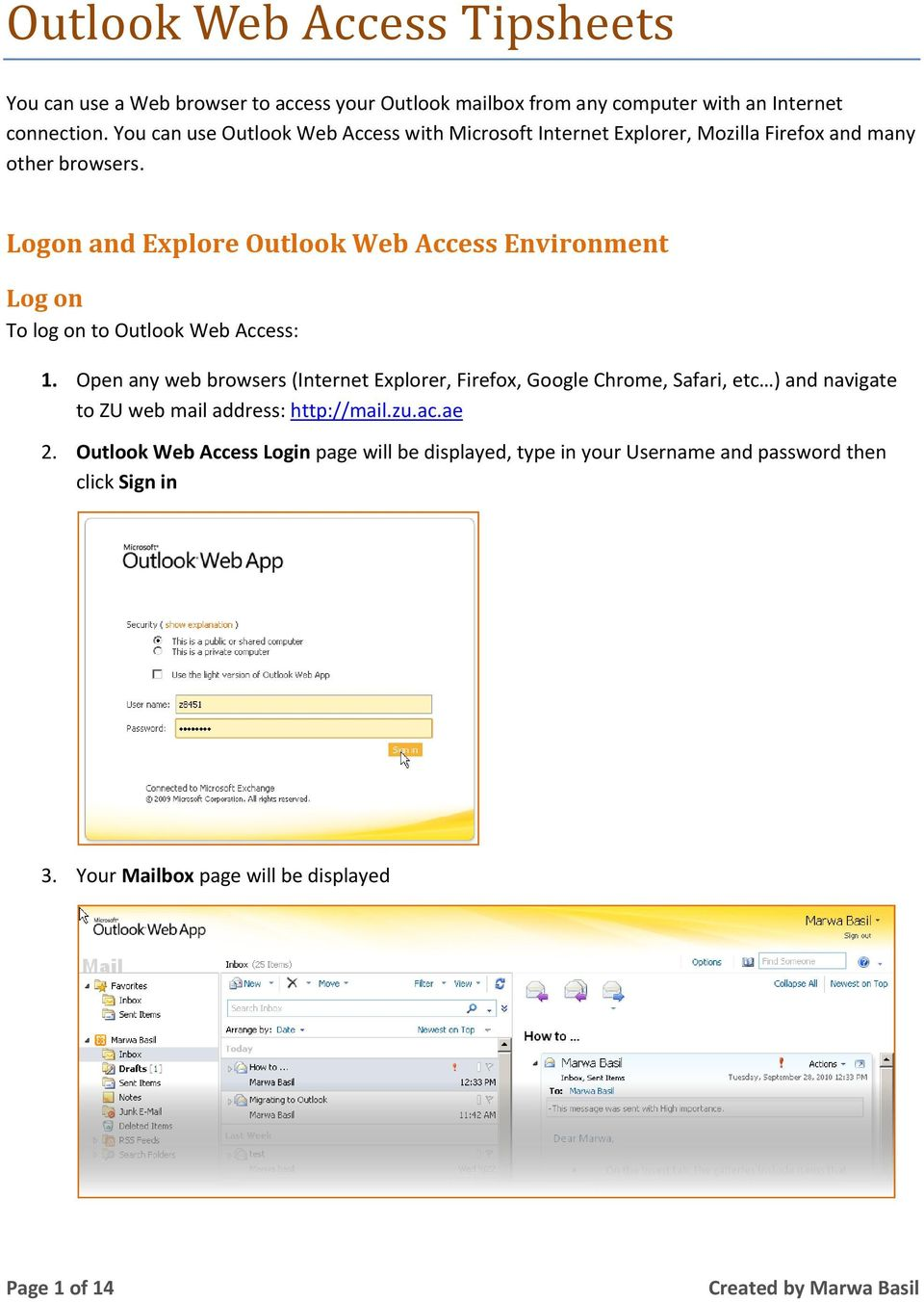 Logon and Explore Outlook Web Access Environment Log on To log on to Outlook Web Access: 1.