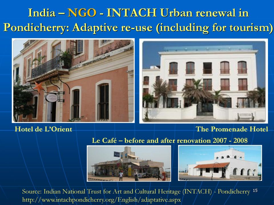 renovation 2007-2008 Source: Indian National Trust for Art and Cultural