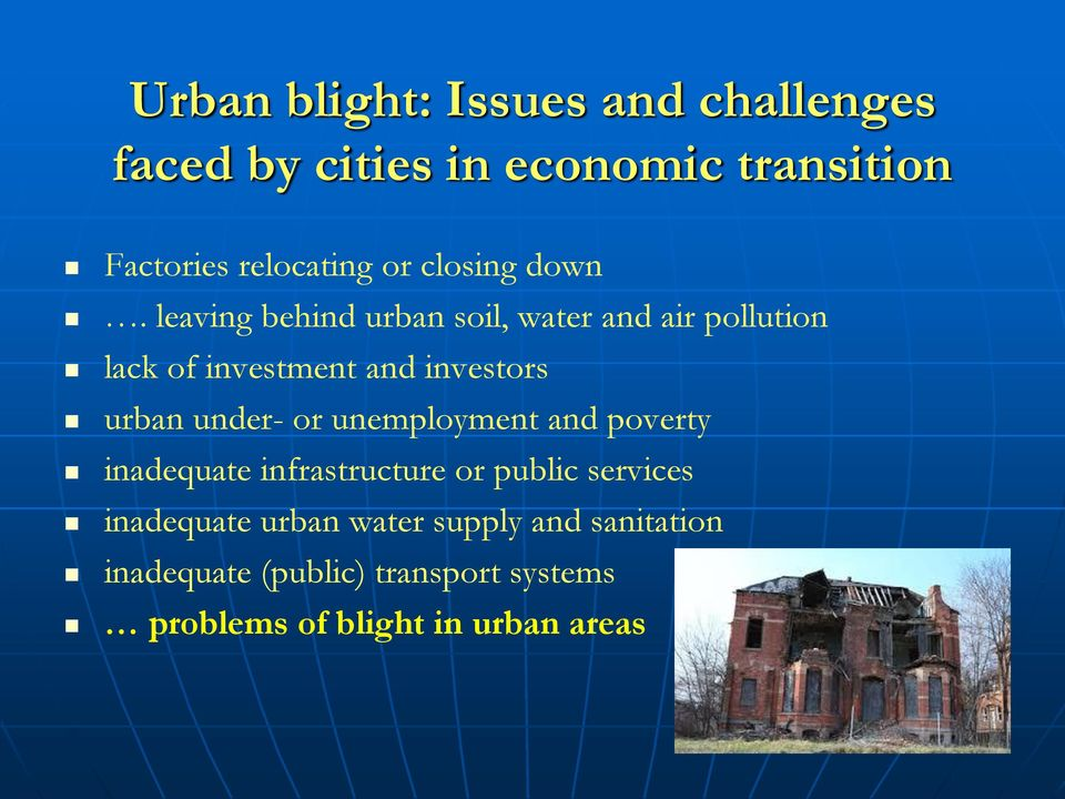 leaving behind urban soil, water and air pollution lack of investment and investors urban under- or
