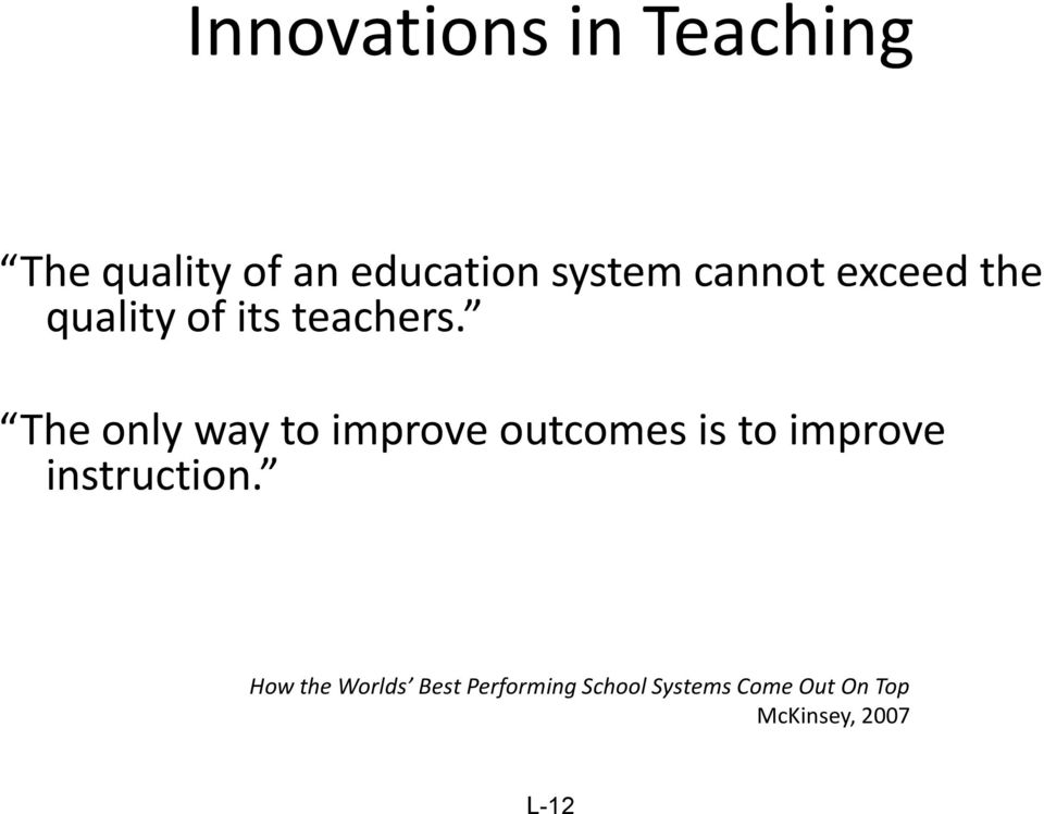 The only way to improve outcomes is to improve instruction.