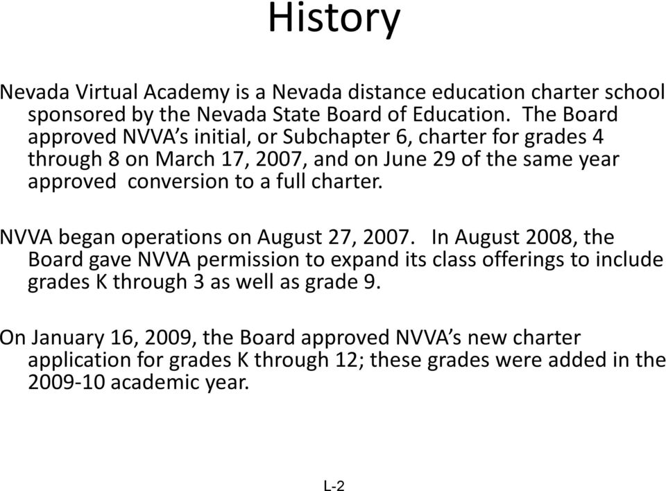 to a full charter. NVVA began operations on August 27, 2007.