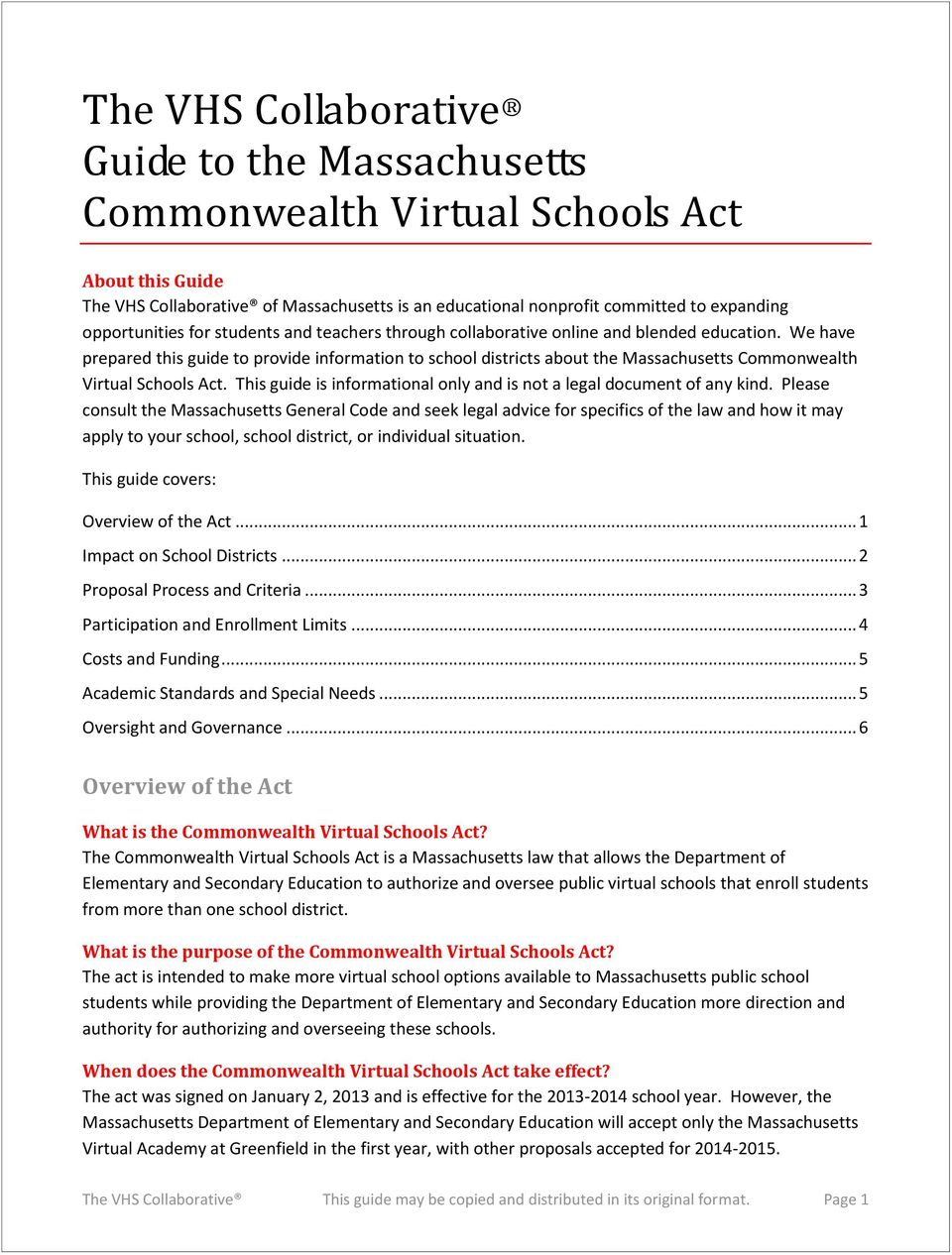 We have prepared this guide to provide information to school districts about the Massachusetts Commonwealth Virtual Schools Act.