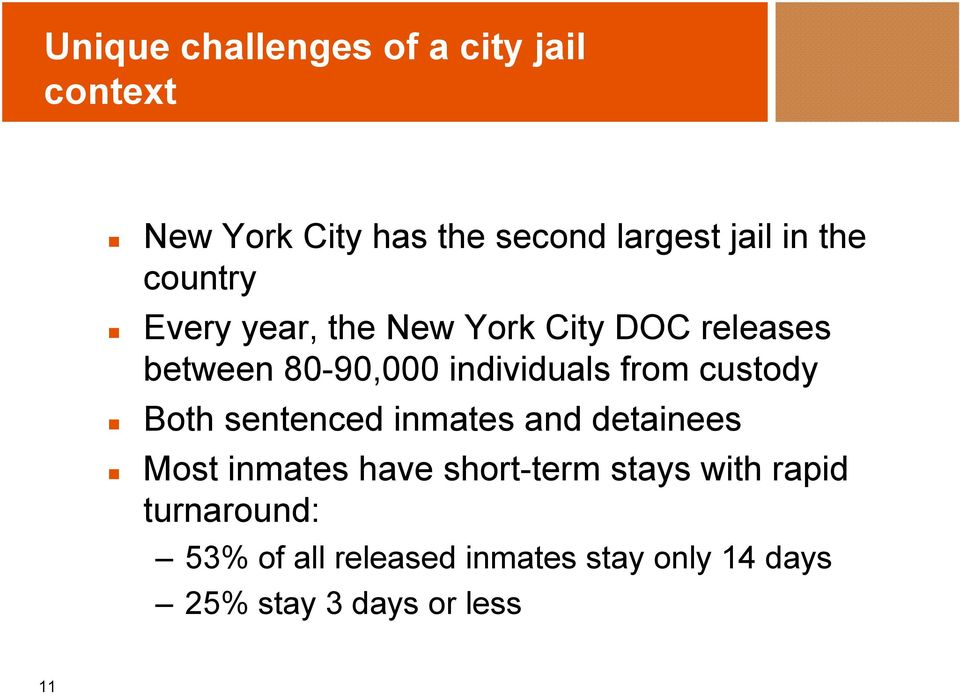 from custody Both sentenced inmates and detainees Most inmates have short-term stays