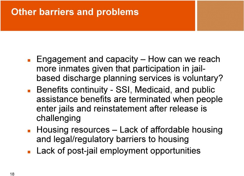 Benefits continuity - SSI, Medicaid, and public assistance benefits are terminated when people enter jails and