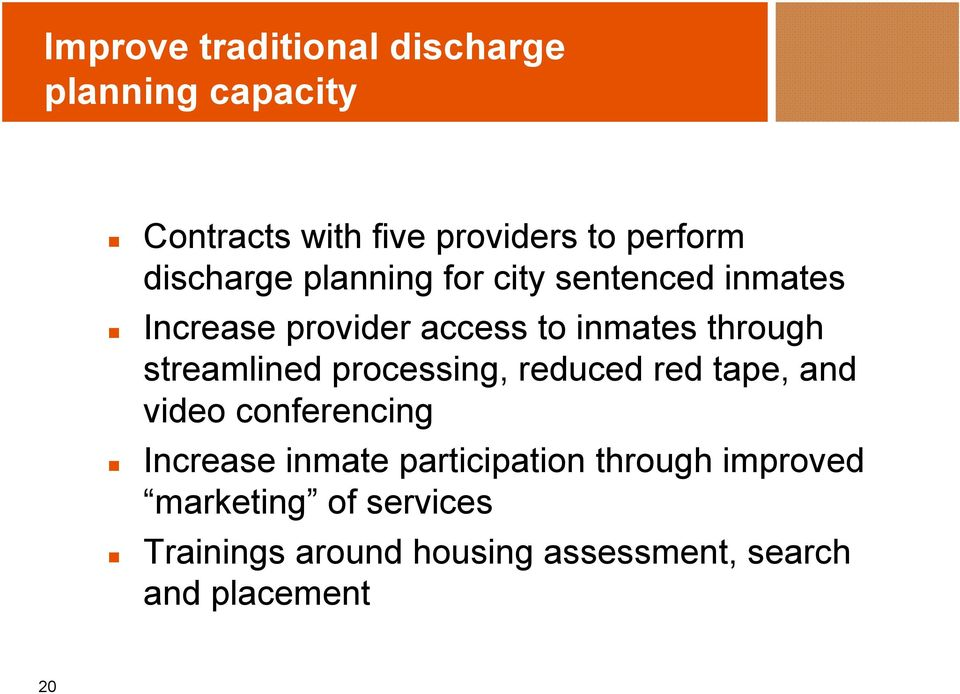 streamlined processing, reduced red tape, and video conferencing Increase inmate