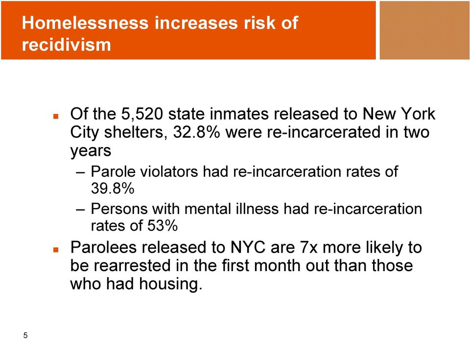 8% were re-incarcerated in two years Parole violators had re-incarceration rates of 39.