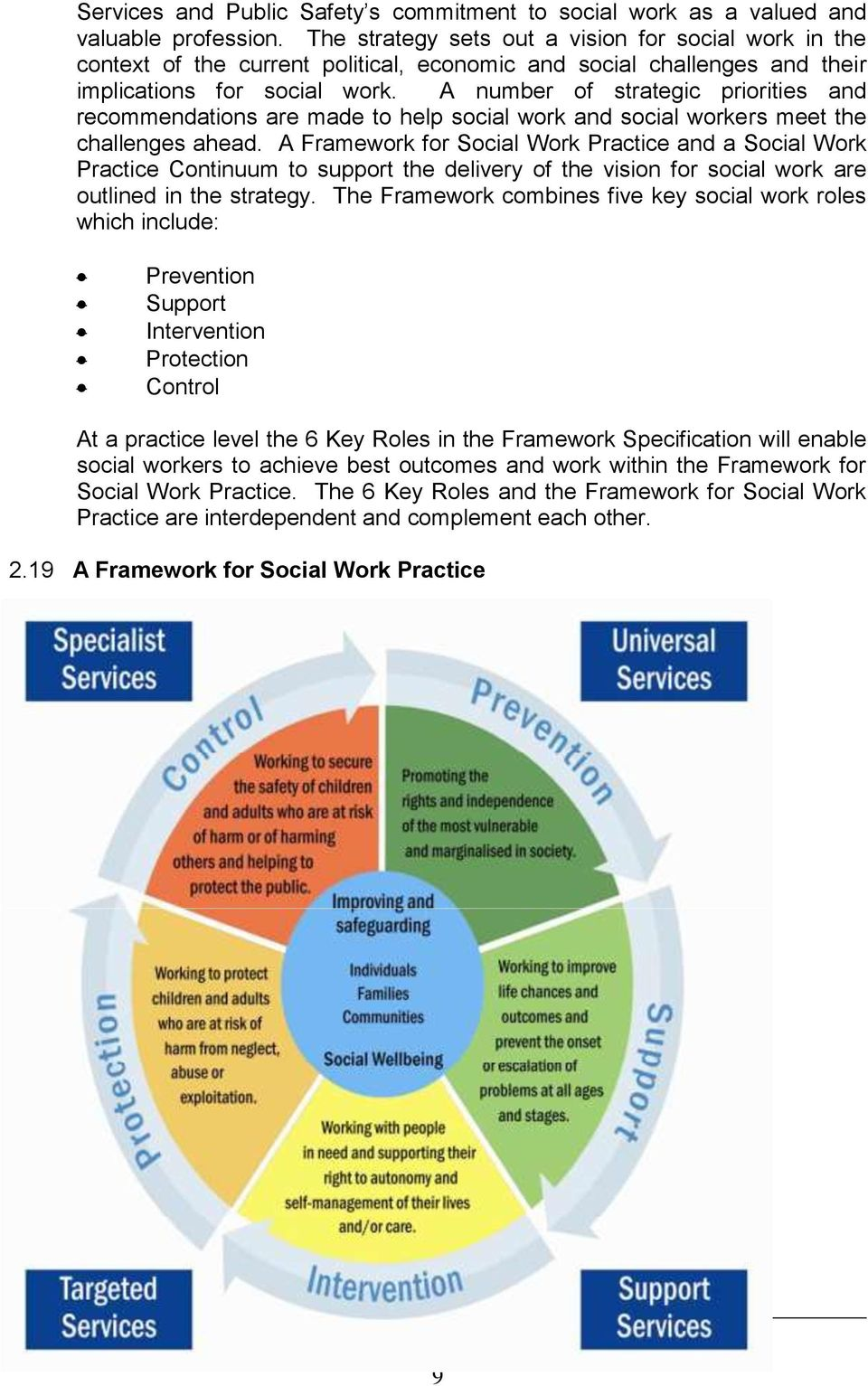 A number of strategic priorities and recommendations are made to help social work and social workers meet the challenges ahead.