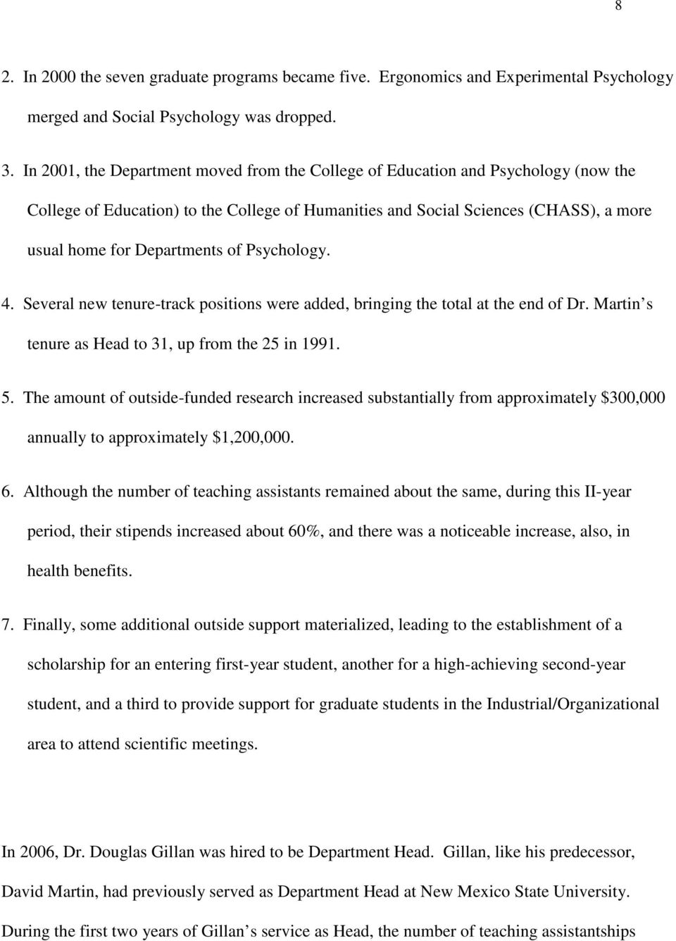 of Psychology. 4. Several new tenure-track positions were added, bringing the total at the end of Dr. Martin s tenure as Head to 31, up from the 25 in 1991. 5.