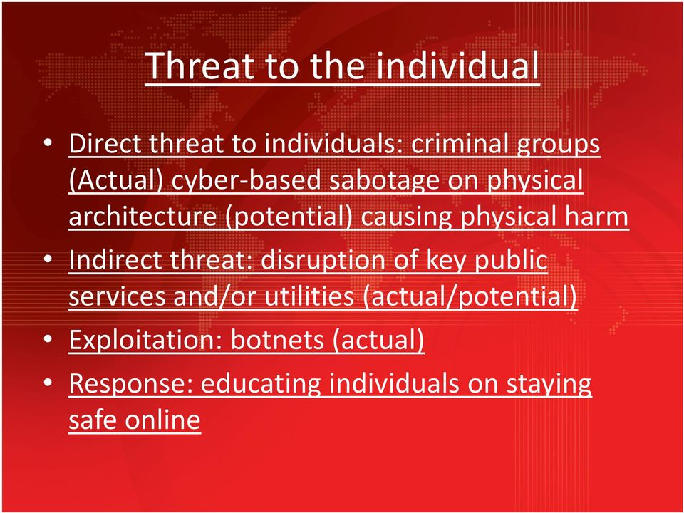 Indirect threat: disruption of key public services and/or utilities