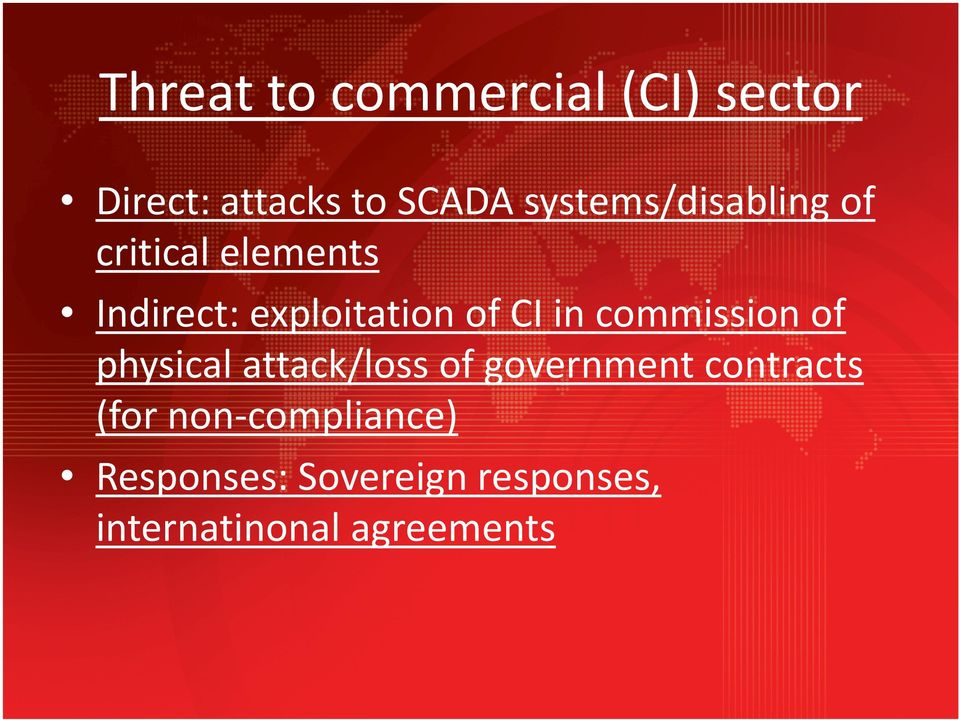 CI in commission of physical attack/loss of government contracts