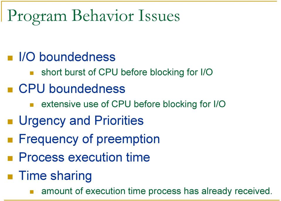 for I/O Urgency and Priorities Frequency of preemption Process