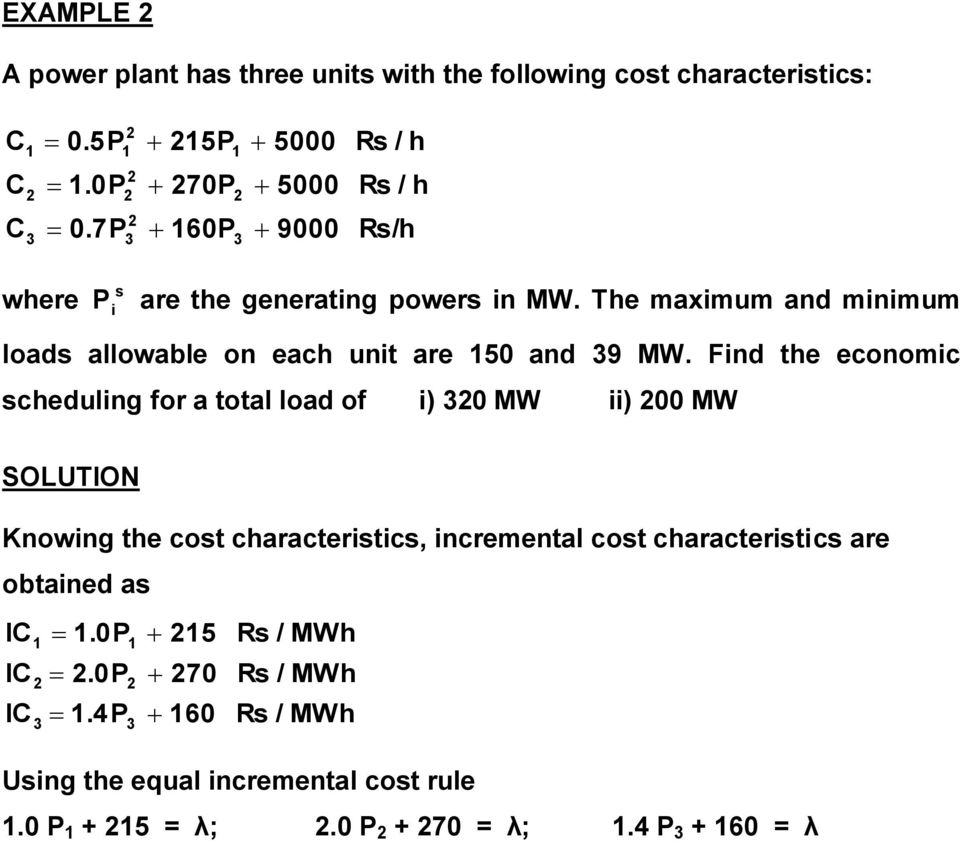 The maxmum and mnmum loads allowable on each unt are 50 and 39 MW.