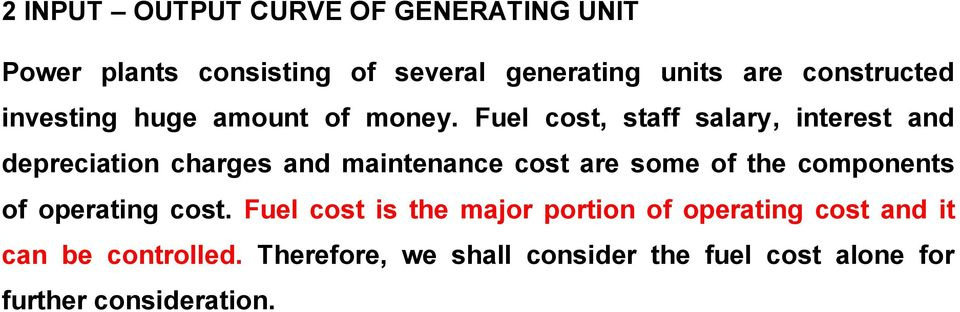 Fuel cost, staff salary, nterest and deprecaton charges and mantenance cost are some of the