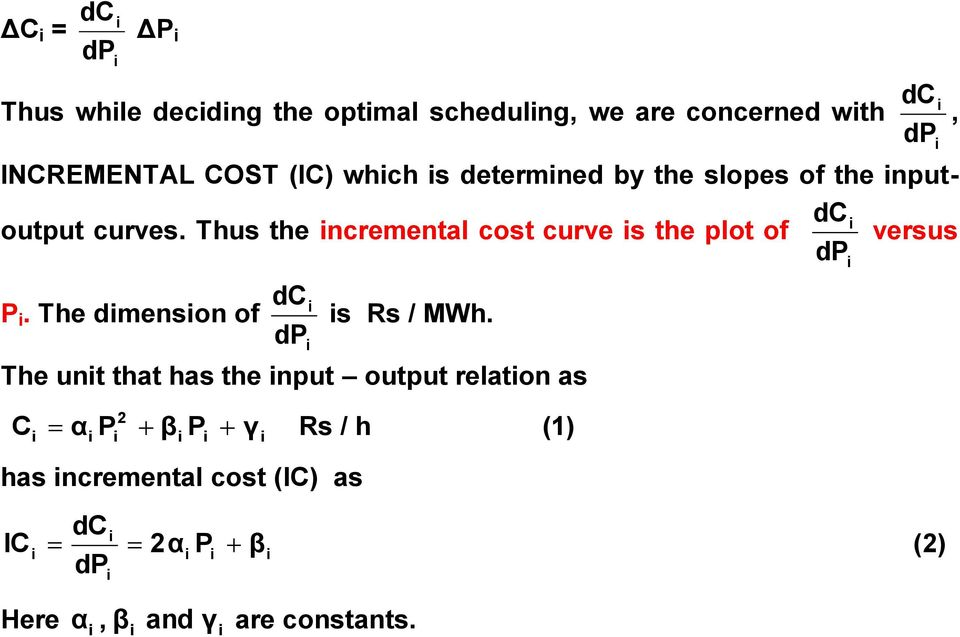 Thus the ncremental cost curve s the plot of versus dc d. The dmenson of dc d s Rs / MWh.