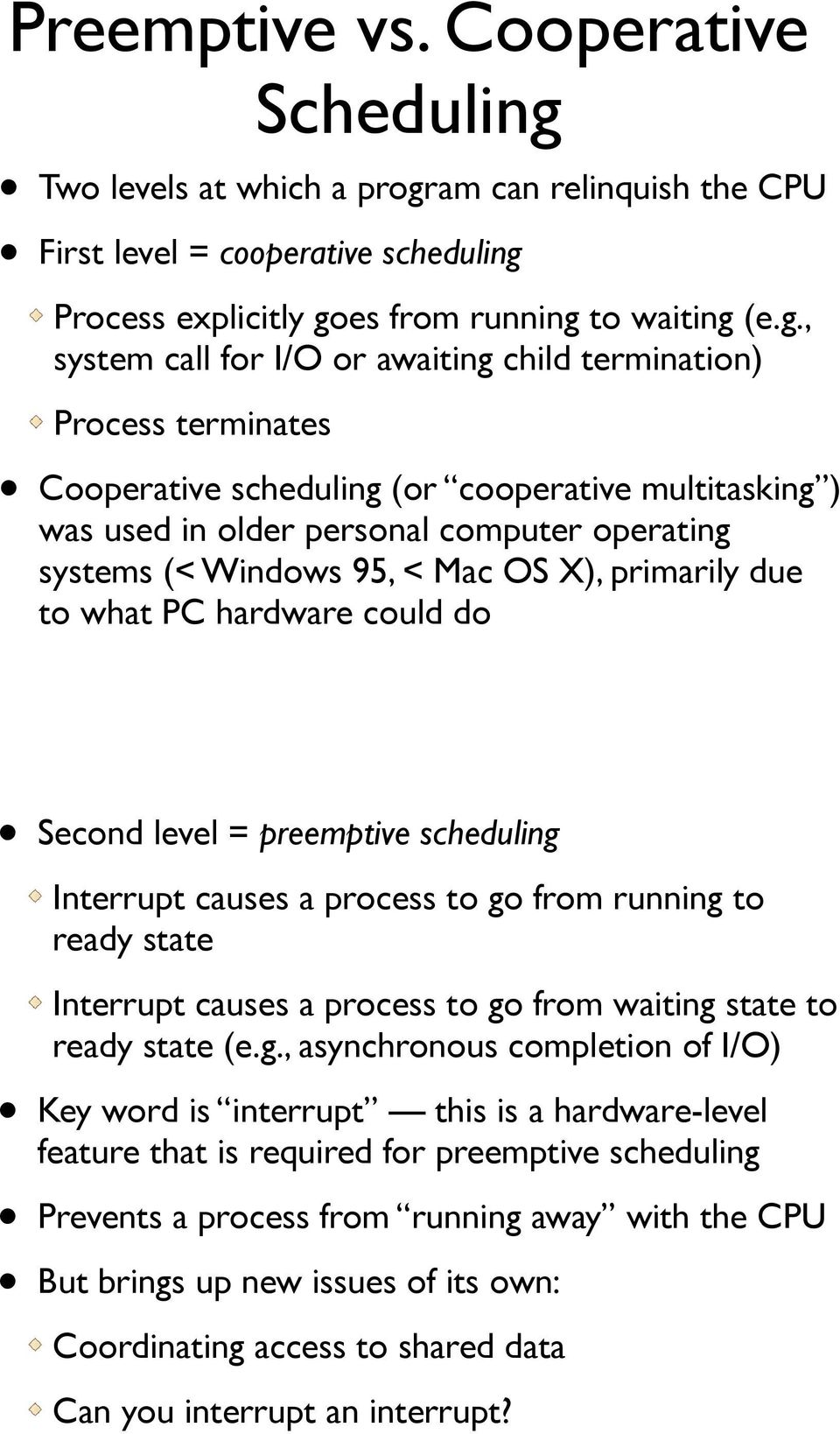 am can relinquish the CPU First level = cooperative scheduling