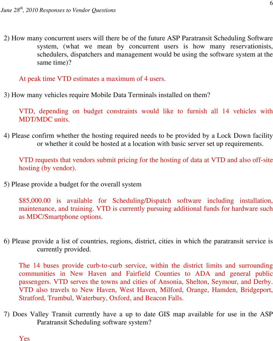 VTD, depending on budget constraints would like to furnish all 14 vehicles with MDT/MDC units.