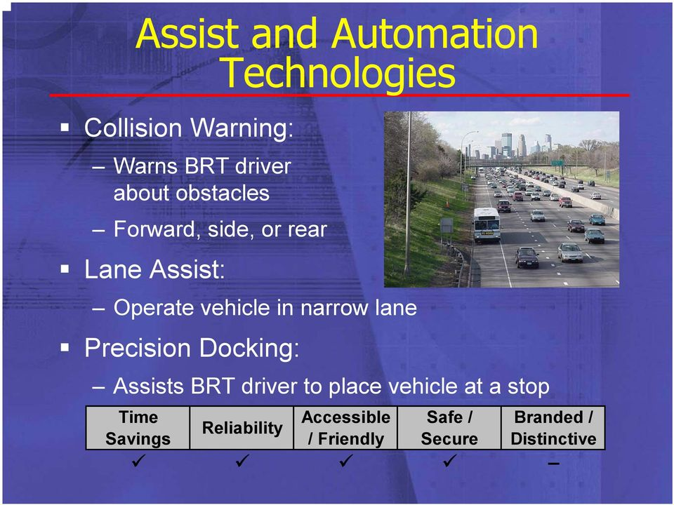 narrow lane Precision Docking: Assists BRT driver to place vehicle at a