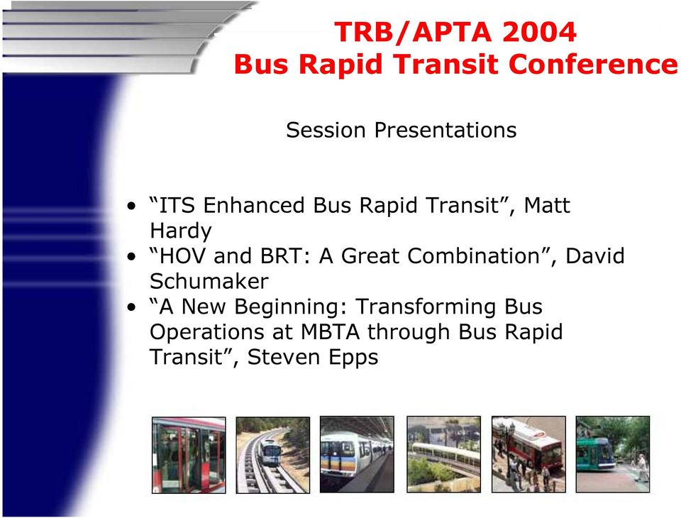 and BRT: A Great Combination, David Schumaker A New Beginning: