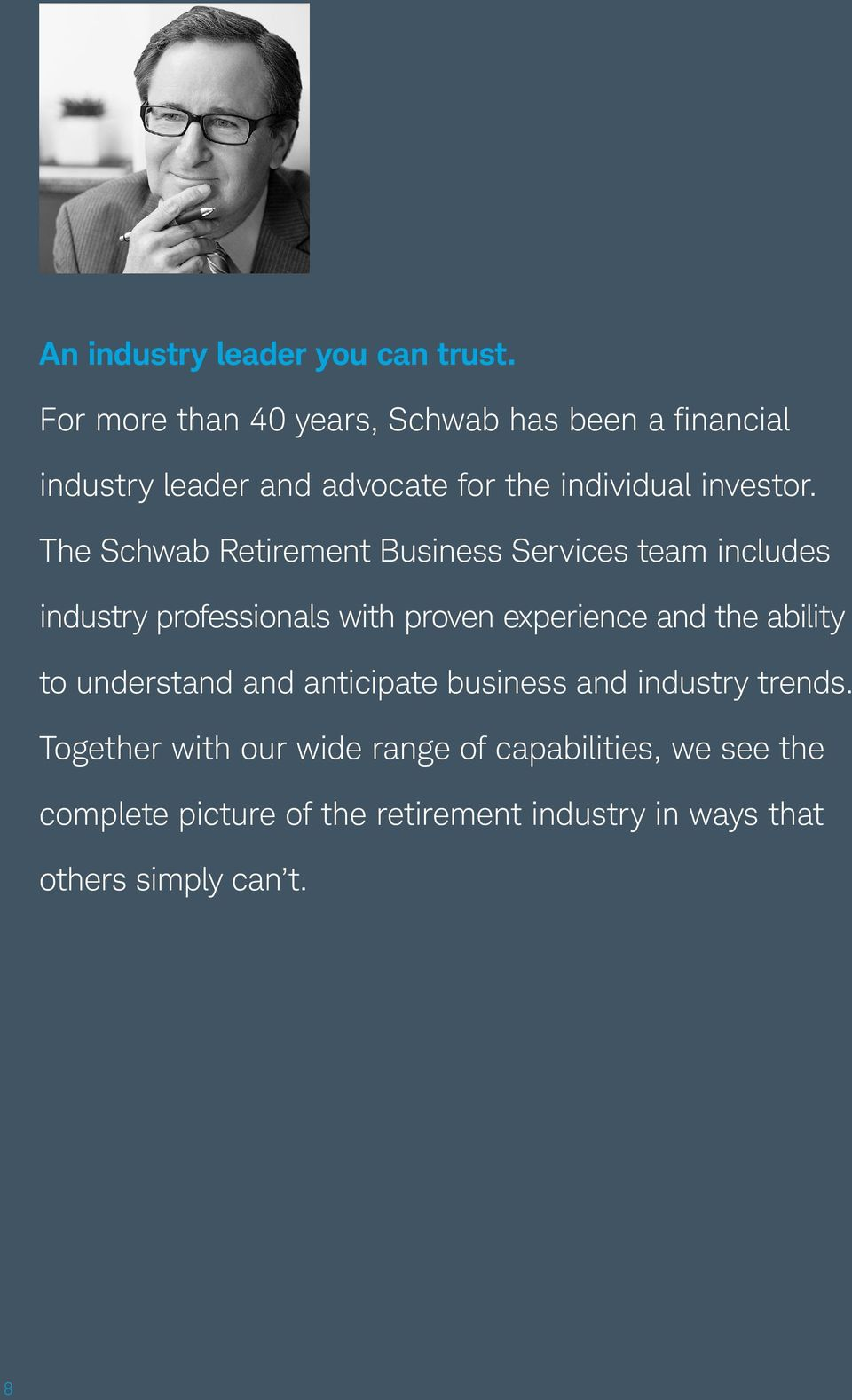 The Schwab Retirement Business Services team includes industry professionals with proven experience and the