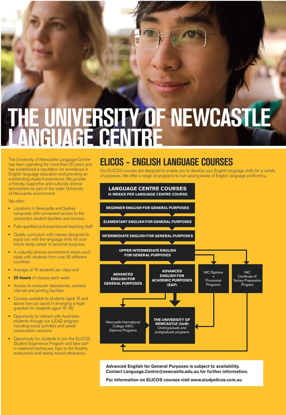 We offer: Locations in Newcastle and Sydney campuses with convenient access to the university s student facilities and services Fully-qualified and experienced teaching staff Quality curriculum with