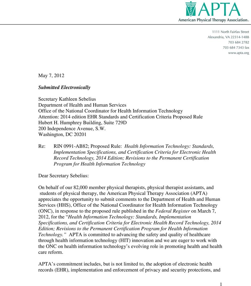 Washington, DC 20201 Re: RIN 0991-AB82; Proposed Rule: Health Information Technology: Standards, Implementation Specifications, and Certification Criteria for Electronic Health Record Technology,