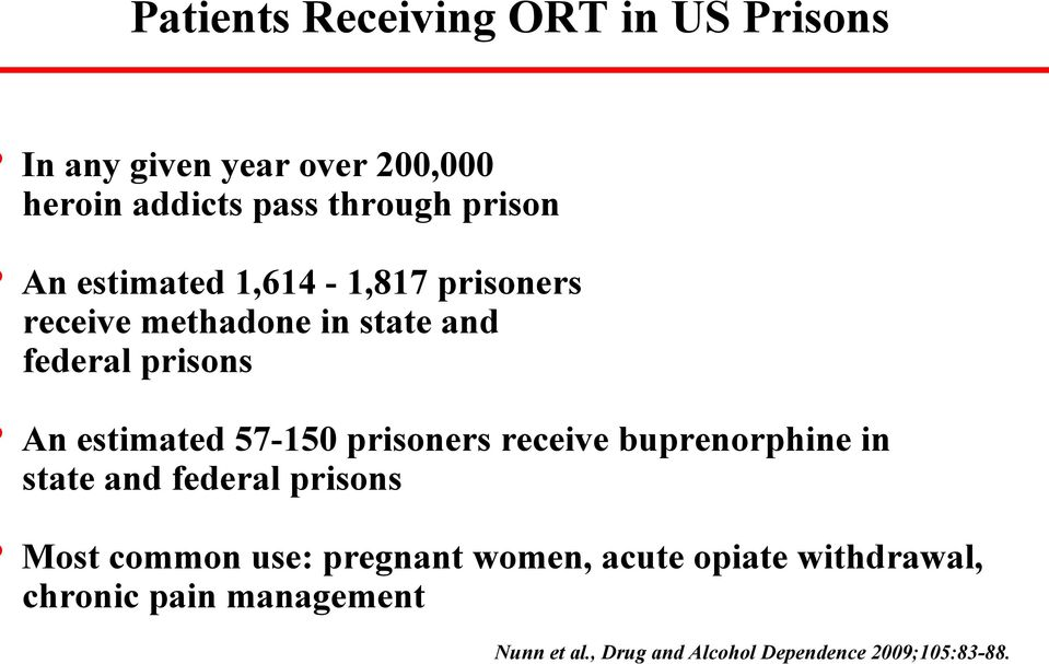 estimated 57-150 prisoners receive buprenorphine in state and federal prisons Most common use:
