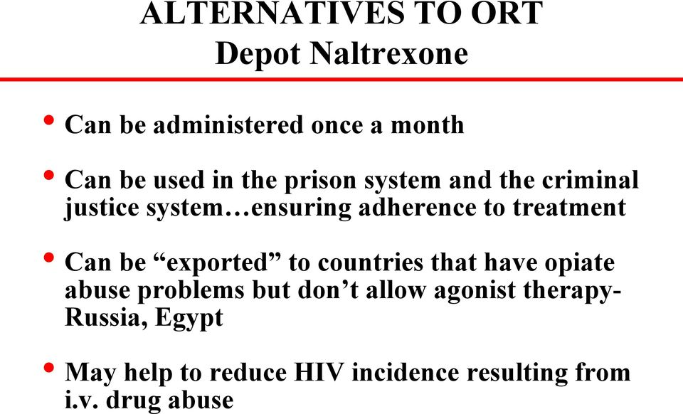 Can be exported to countries that have opiate abuse problems but don t allow agonist