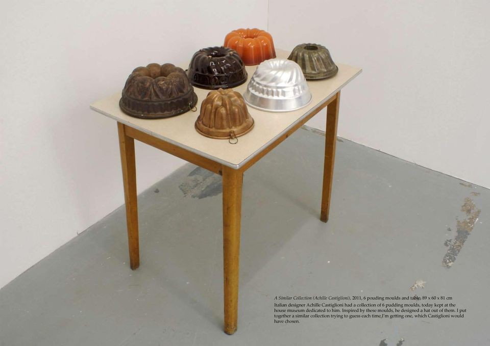 house museum dedicated to him. Inspired by these moulds, he designed a hat out of them.