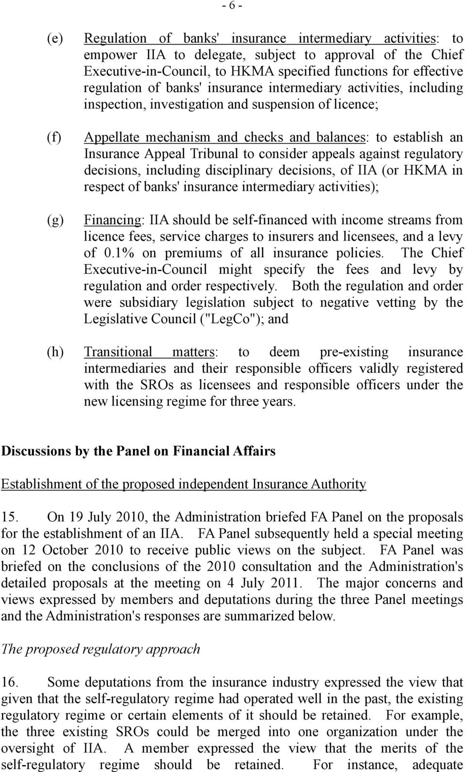Tribunal to consider appeals against regulatory decisions, including disciplinary decisions, of IIA (or HKMA in respect of banks' insurance intermediary activities); Financing: IIA should be