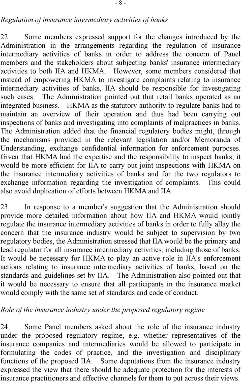 concern of Panel members and the stakeholders about subjecting banks' insurance intermediary activities to both IIA and HKMA.