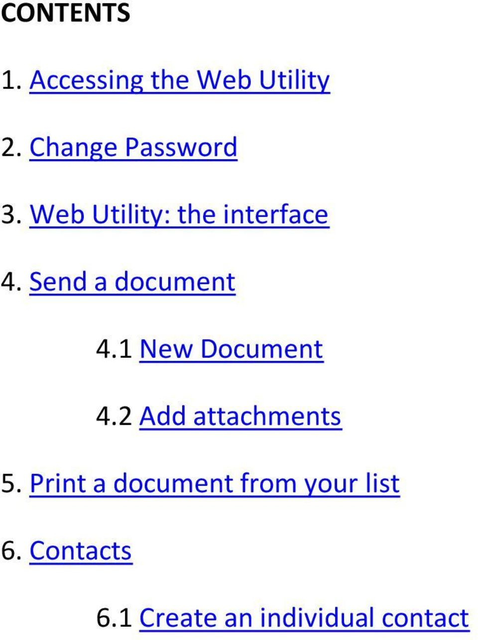 Send a document 4.1 New Document 4.2 Add attachments 5.