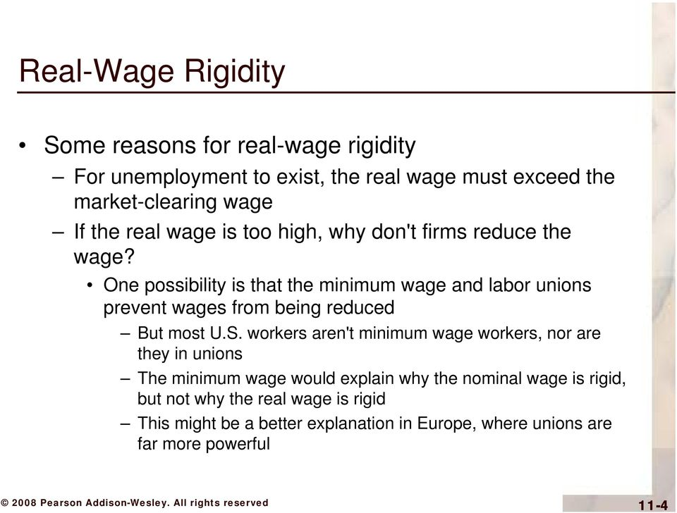 One possibility is that the minimum wage and labor unions prevent wages from being reduced But most U.S.