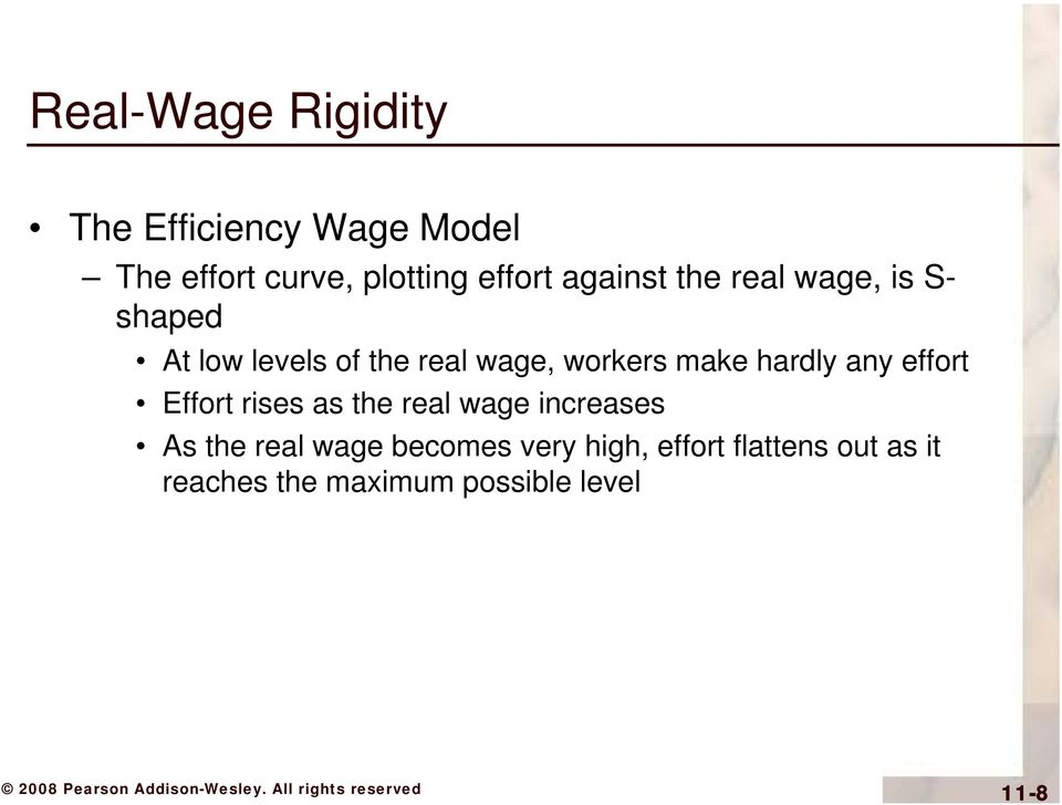 make hardly any effort Effort rises as the real wage increases As the real wage