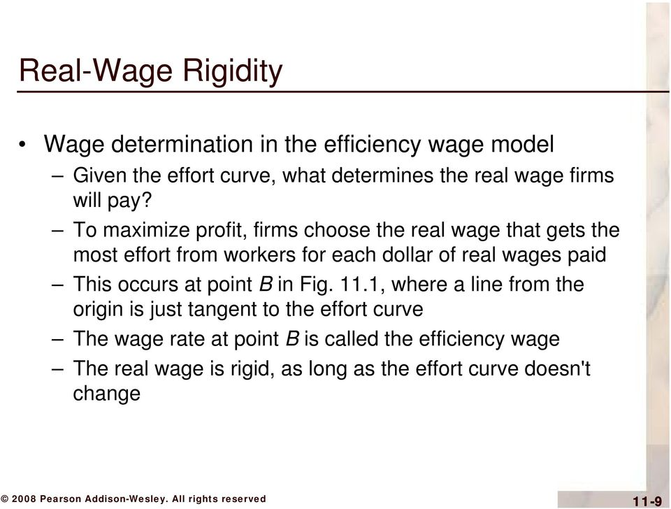 To maximize profit, firms choose the real wage that gets the most effort from workers for each dollar of real wages paid