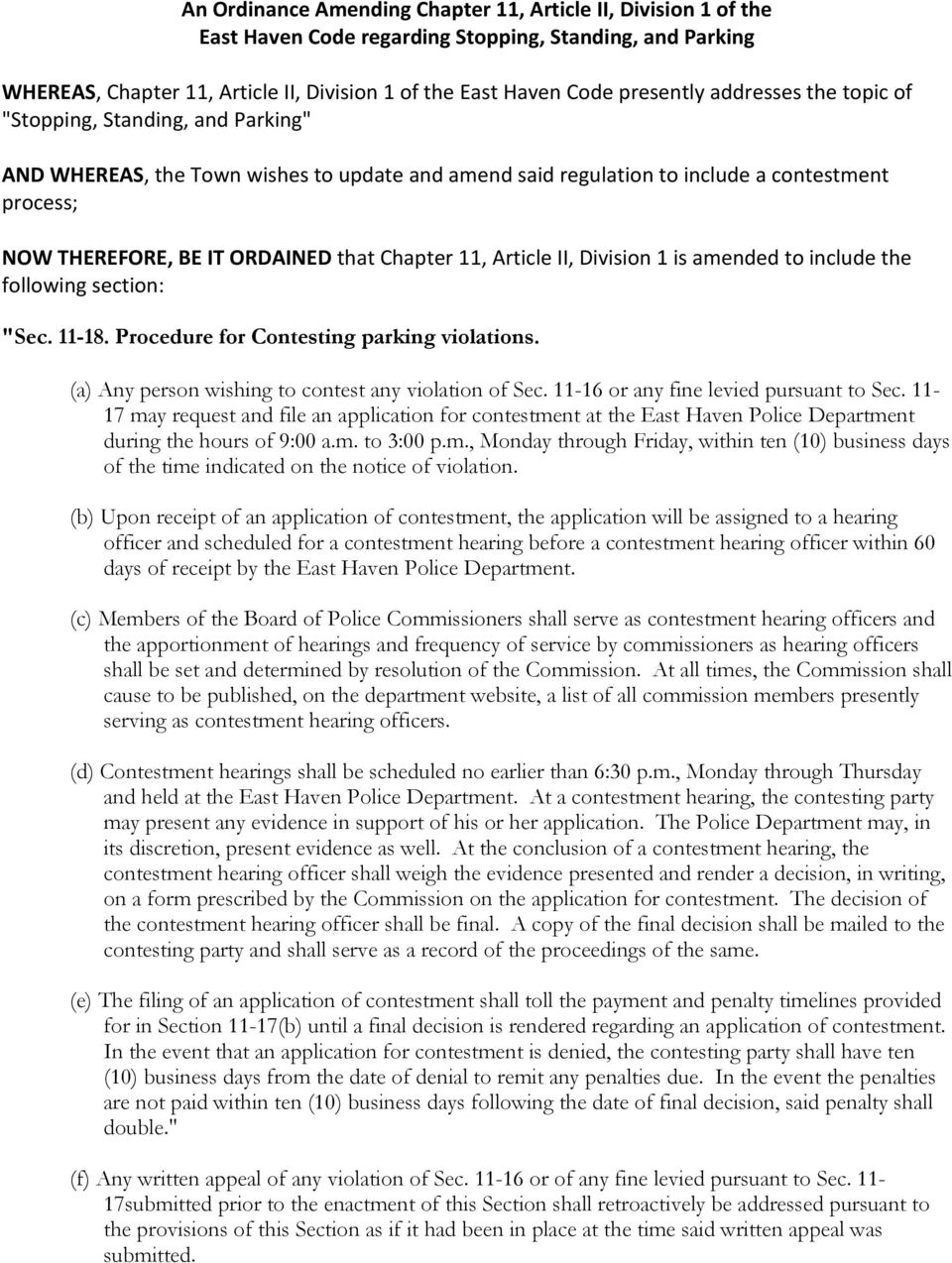 "11, Article II, Division 1 is amended to include the following section: ""Sec. 11-18. Procedure for Contesting parking violations. (a) Any person wishing to contest any violation of Sec."