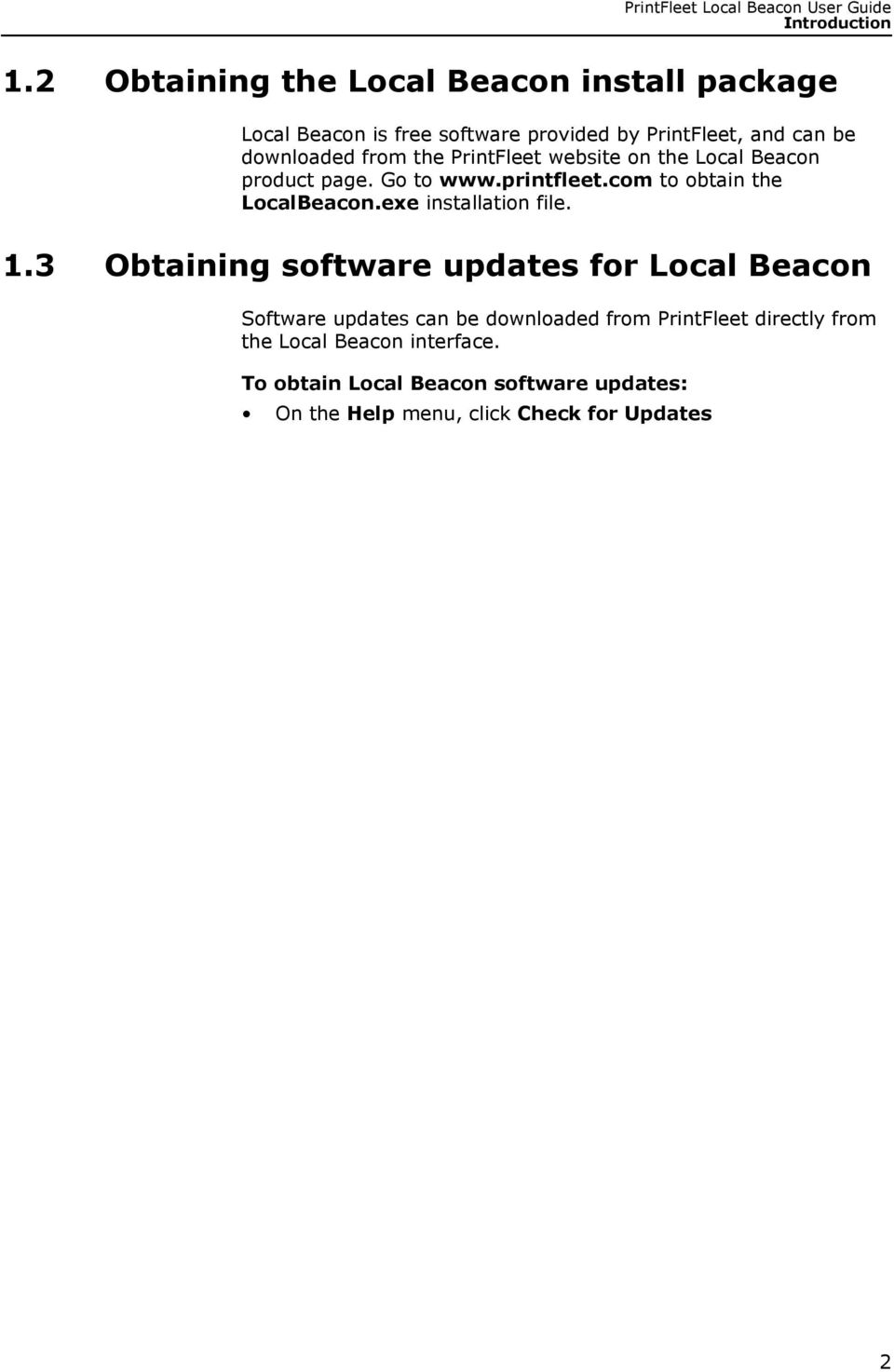 from the PrintFleet website on the Local Beacon product page. Go to www.printfleet.com to obtain the LocalBeacon.