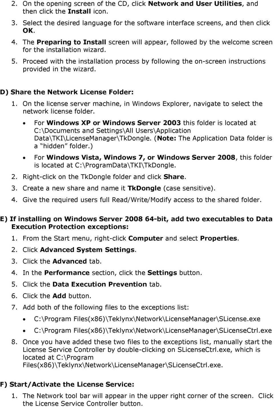 On the license server machine, in Windows Explorer, navigate to select the network license folder.