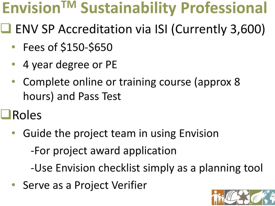 hours) and Pass Test Roles Guide the project team in using Envision -For project award