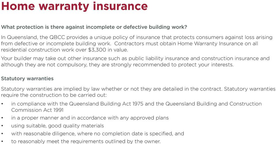 Contractors must obtain Home Warranty Insurance on all residential construction work over $3,300 in value.