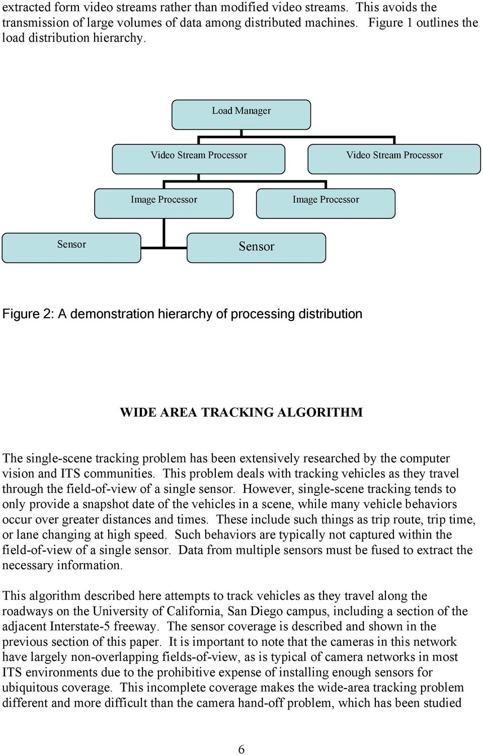 The single-scene tracking problem has been extensively researched by the computer vision and ITS communities.
