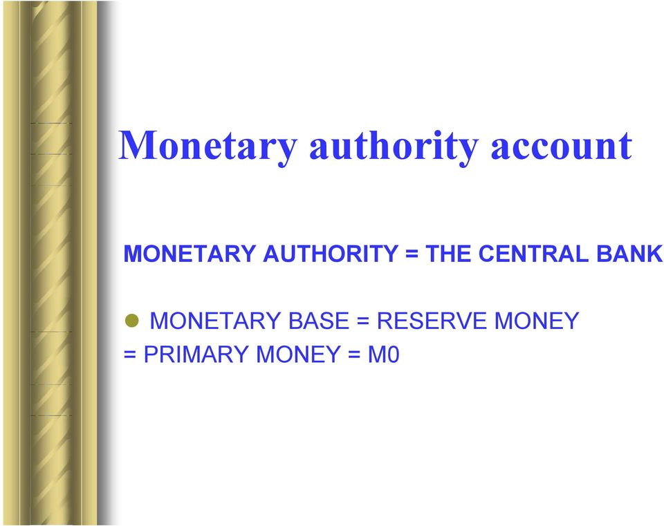 CENTRAL BANK MONETARY BASE =