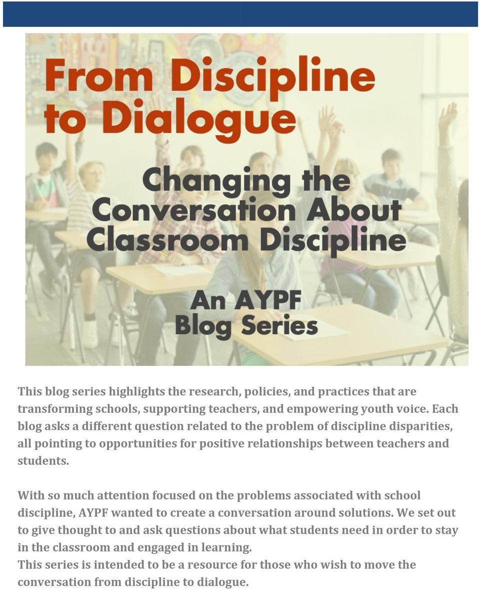With so much attention focused on the problems associated with school discipline, AYPF wanted to create a conversation around solutions.