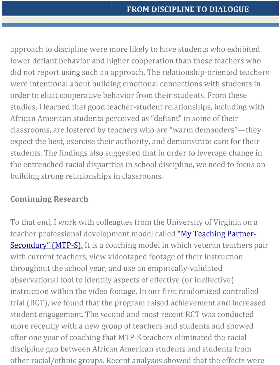 From these studies, I learned that good teacher- student relationships, including with African American students perceived as defiant in some of their classrooms, are fostered by teachers who are