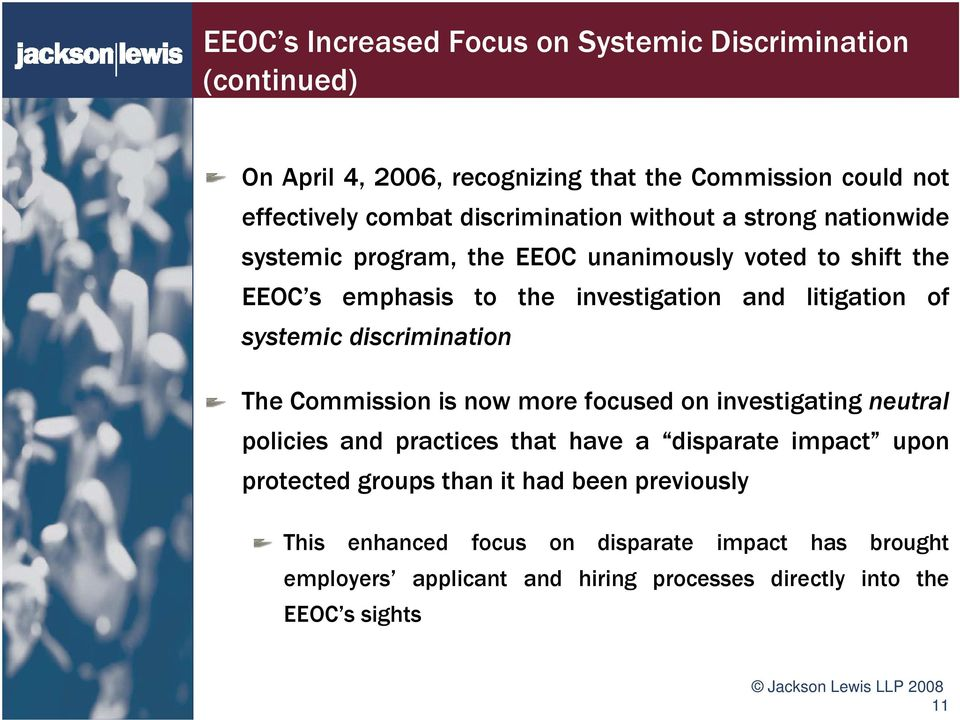 of systemic discrimination The Commission is now more focused on investigating neutral policies and practices that have a disparate impact upon