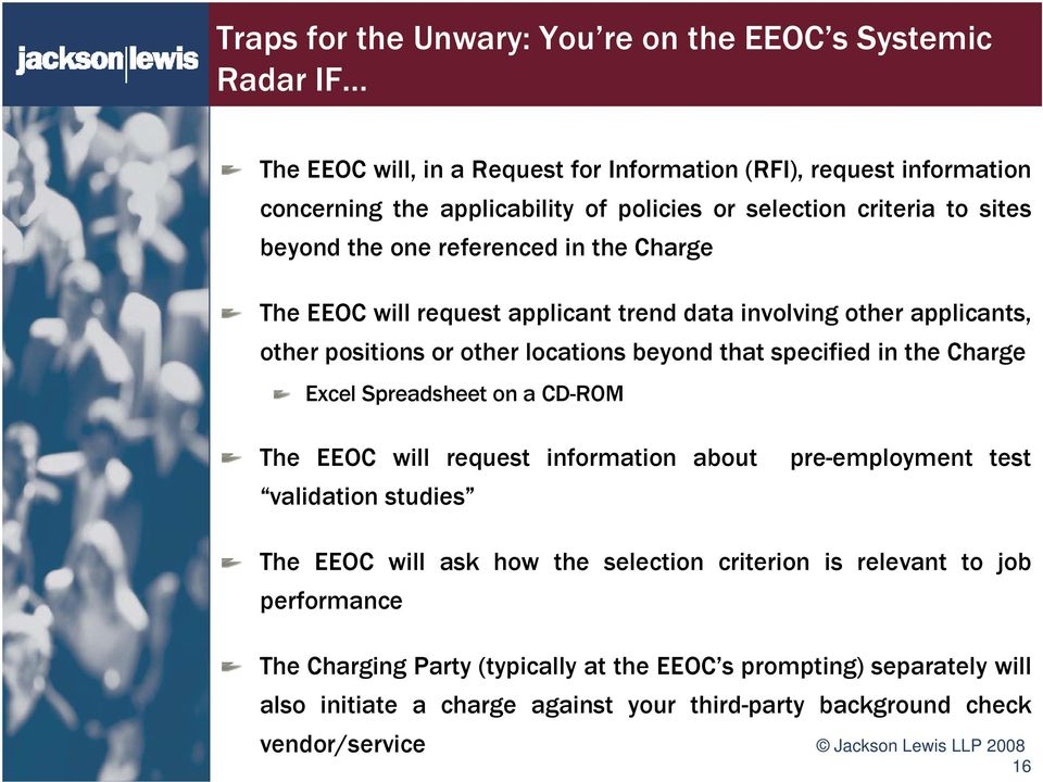 that specified in the Charge Excel Spreadsheet on a CD-ROM The EEOC will request information about pre-employment test validation studies The EEOC will ask how the selection