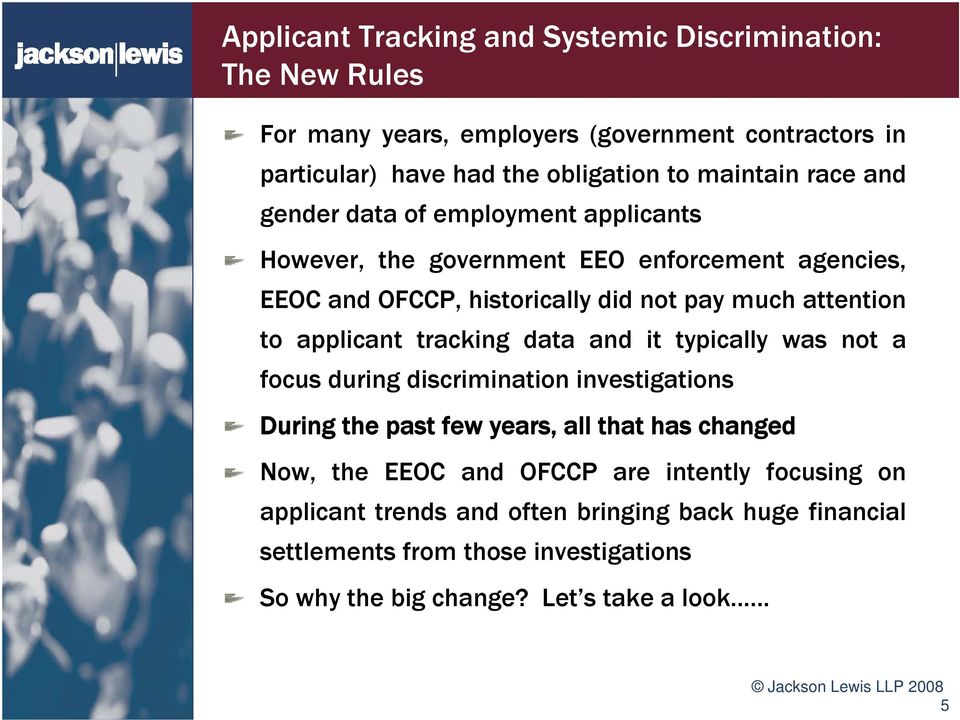 to applicant tracking data and it typically was not a focus during discrimination investigations During the past few years, all that has changed Now, the EEOC