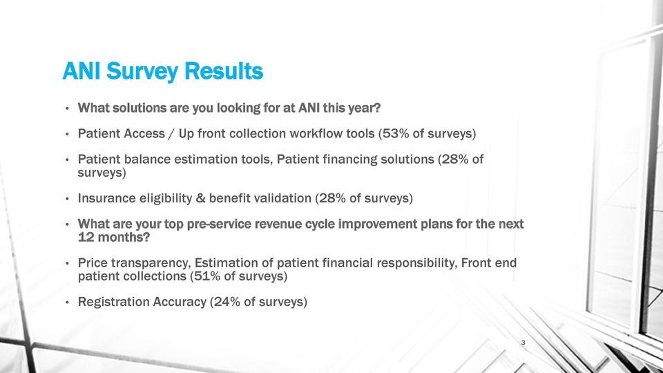 (28% of surveys) Insurance eligibility & benefit validation (28% of surveys) What are your top pre-service revenue cycle