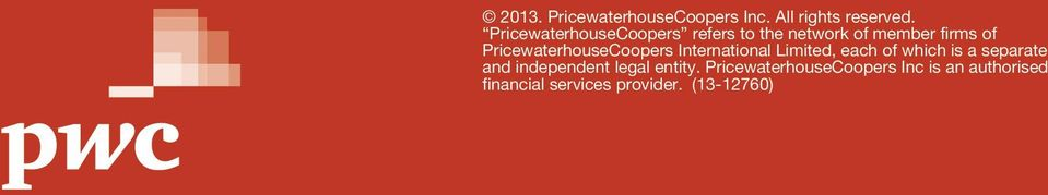 PricewaterhouseCoopers International Limited, each of which is a separate